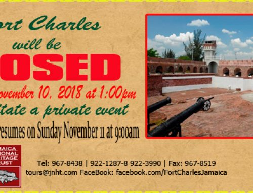 Fort Charles Early Closure Notice Saturday November 10, 2018