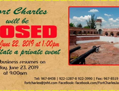 Fort Charles Early Closure Notice Saturday June 22, 2019